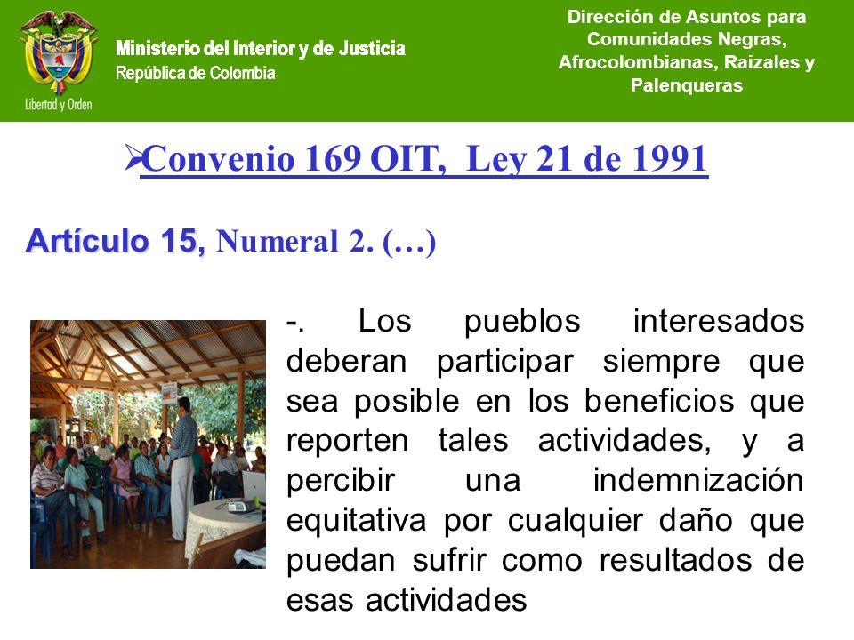 Ministerio del Interior y de Justicia República de Colombia Convenio 169 OIT, Ley 21 de 1991 Artículo 15, Artículo 15, Numeral 2. (…) -. Los pueblos i
