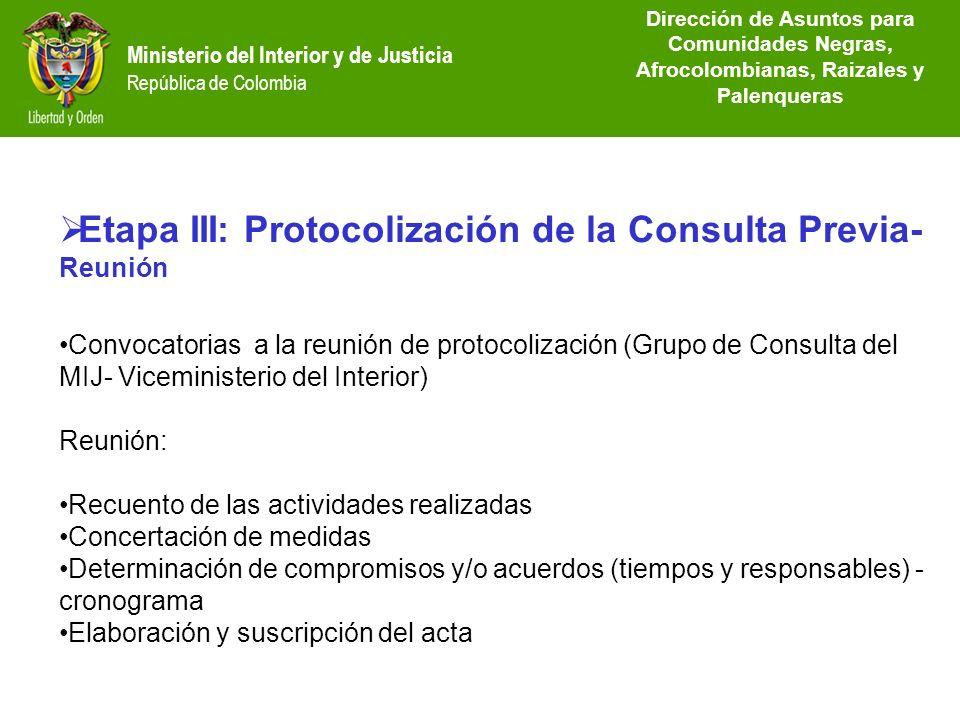 Dirección de Etnias República de Colombia Etapa III: Protocolización de la Consulta Previa- Reunión Convocatorias a la reunión de protocolización (Gru
