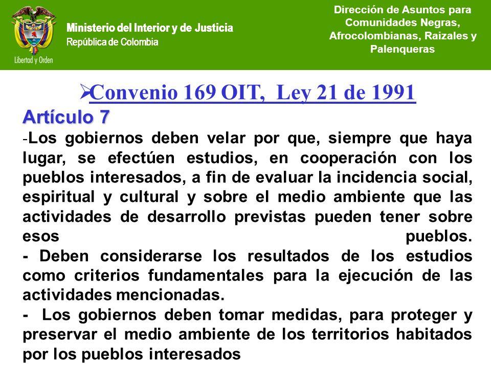 Ministerio del Interior y de Justicia República de Colombia Convenio 169 OIT, Ley 21 de 1991 Artículo 7 - Los gobiernos deben velar por que, siempre q
