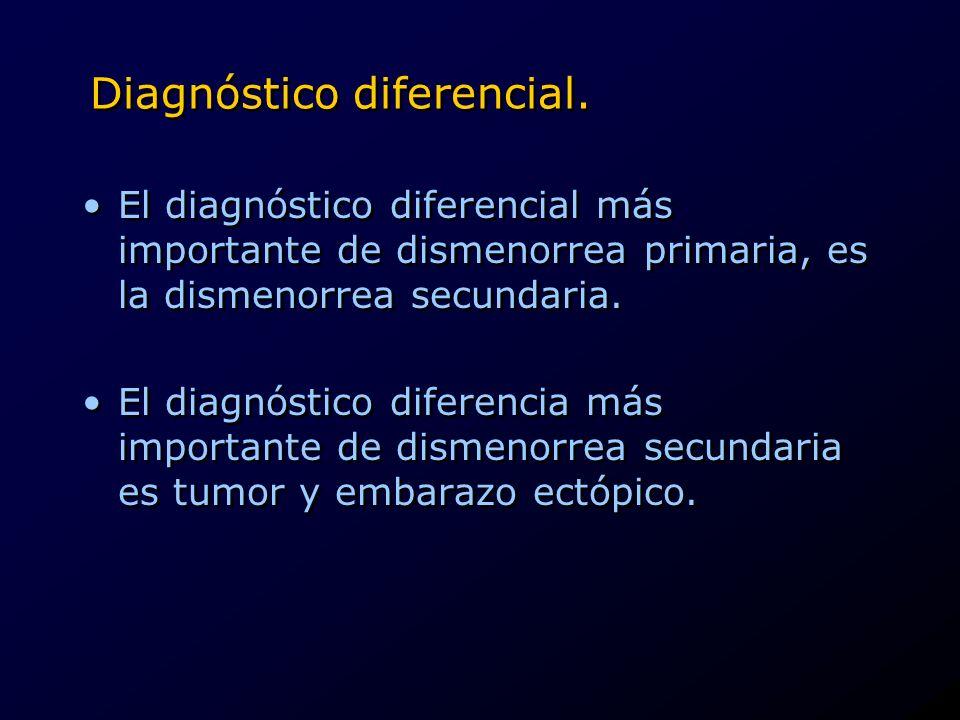 Diagnóstico diferencial. El diagnóstico diferencial más importante de dismenorrea primaria, es la dismenorrea secundaria. El diagnóstico diferencia má