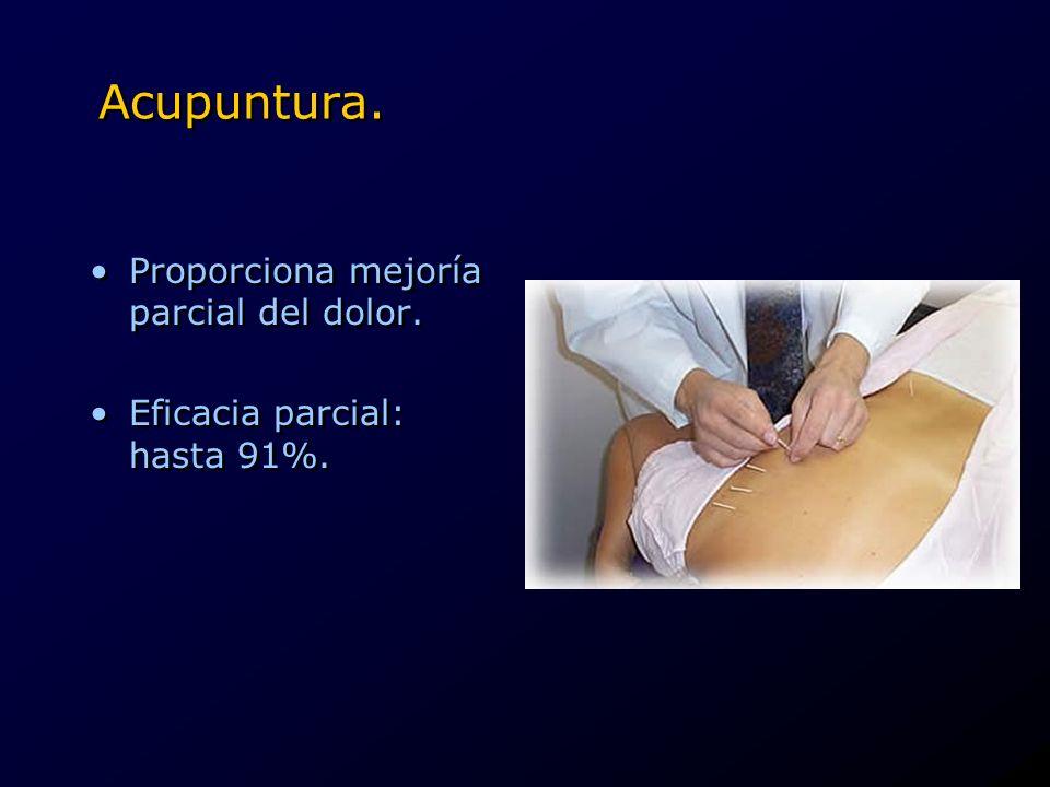 Acupuntura. Proporciona mejoría parcial del dolor. Eficacia parcial: hasta 91%. Proporciona mejoría parcial del dolor. Eficacia parcial: hasta 91%.