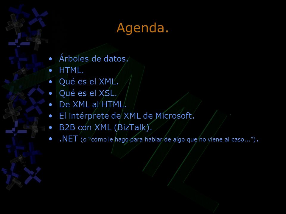 Agenda. Árboles de datos. HTML. Qué es el XML. Qué es el XSL.