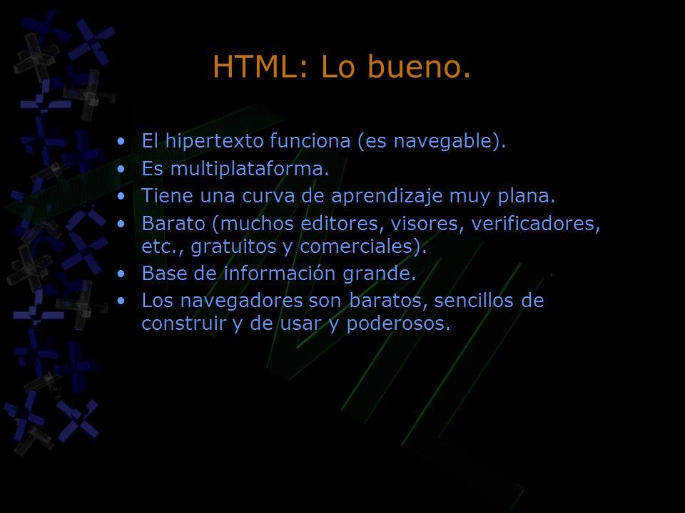 HTML: Lo bueno. El hipertexto funciona (es navegable).