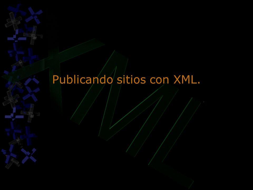 Publicando sitios con XML.
