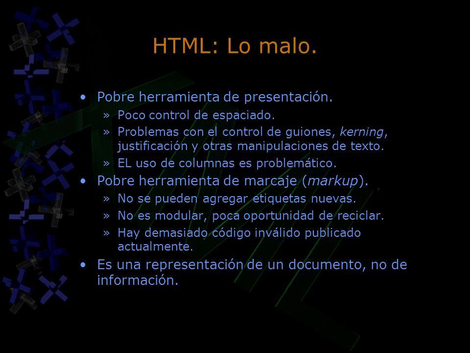 HTML: Lo malo. Pobre herramienta de presentación.