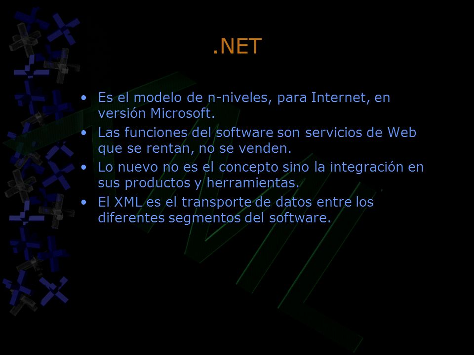 .NET Es el modelo de n-niveles, para Internet, en versión Microsoft.