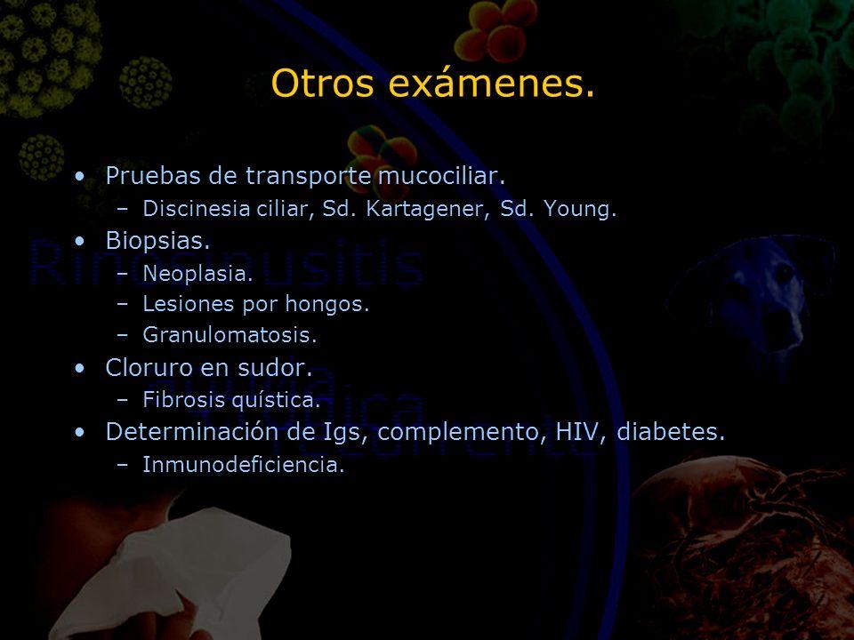 Otros exámenes. Pruebas de transporte mucociliar. –Discinesia ciliar, Sd. Kartagener, Sd. Young. Biopsias. –Neoplasia. –Lesiones por hongos. –Granulom