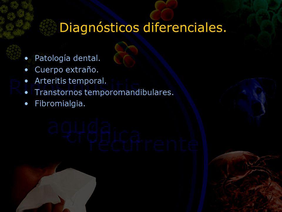 Diagnósticos diferenciales. Patología dental. Cuerpo extraño. Arteritis temporal. Transtornos temporomandibulares. Fibromialgia. Patología dental. Cue