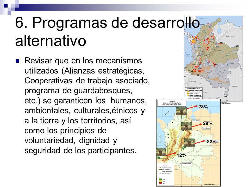 6. Programas de desarrollo alternativo Revisar que en los mecanismos utilizados (Alianzas estratégicas, Cooperativas de trabajo asociado, programa de