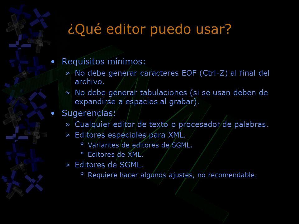 ¿Qué editor puedo usar? Requisitos mínimos: »No debe generar caracteres EOF (Ctrl-Z) al final del archivo. »No debe generar tabulaciones (si se usan d
