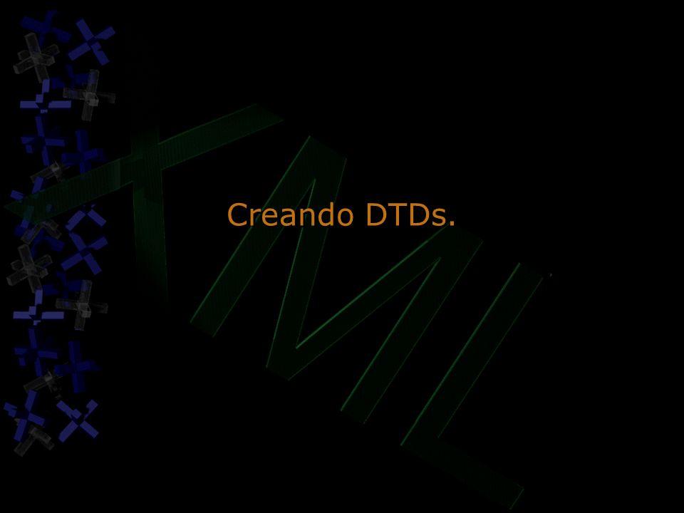 Creando DTDs.