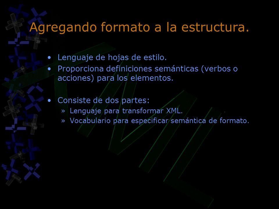 Agregando formato a la estructura. Lenguaje de hojas de estilo. Proporciona definiciones semánticas (verbos o acciones) para los elementos. Consiste d