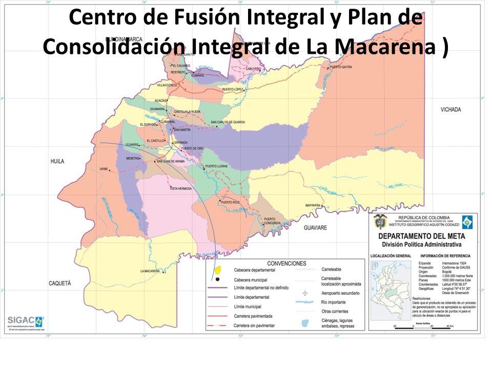 Centro de Fusión Integral y Plan de Consolidación Integral de La Macarena )