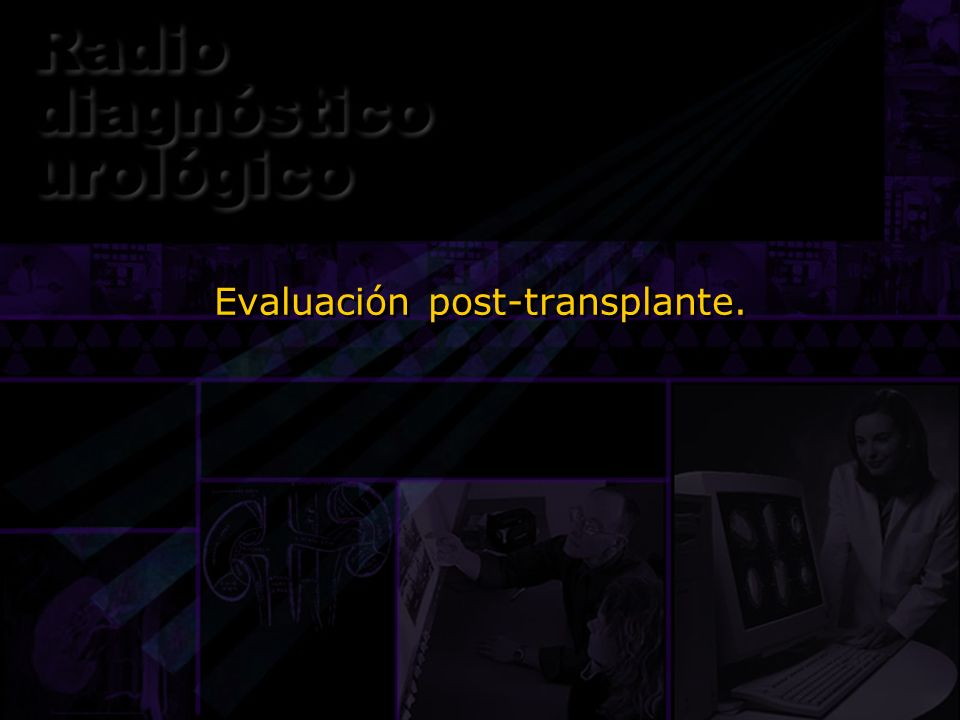 Evaluación post-transplante.