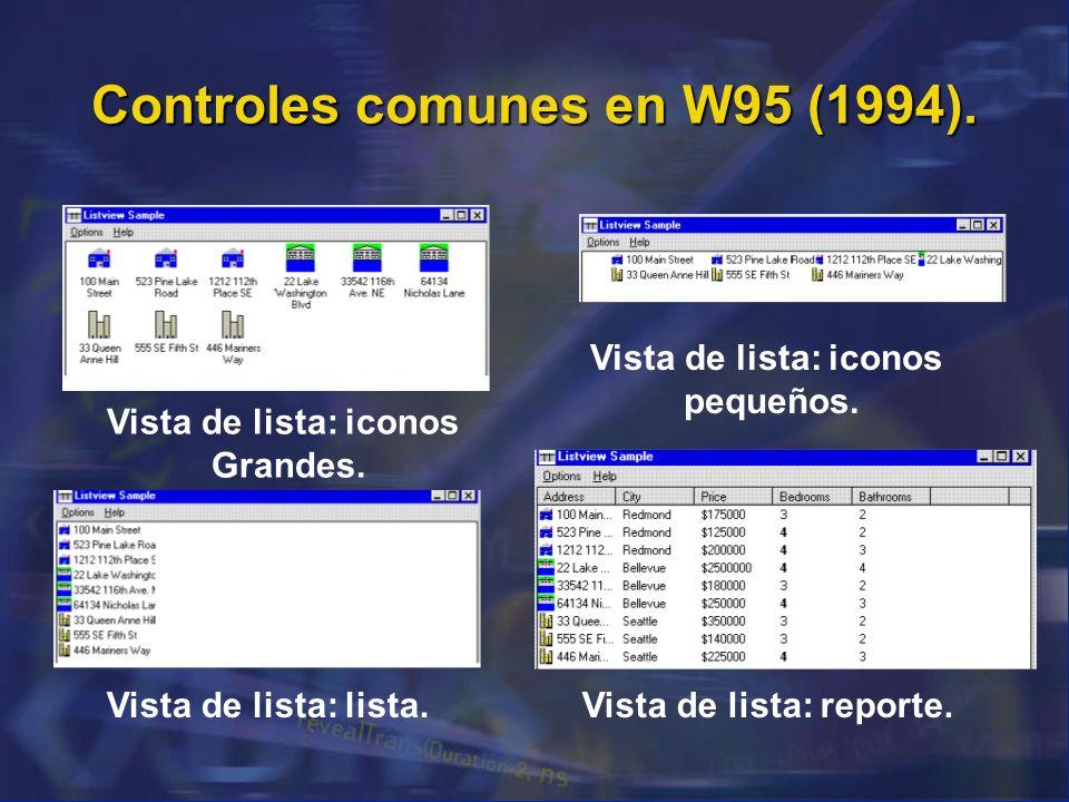 Controles comunes en W95 (1994). Vista de lista: iconos Grandes. Vista de lista: iconos pequeños. Vista de lista: lista.Vista de lista: reporte.