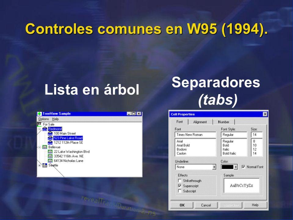 Controles comunes en W95 (1994). Lista en árbol Separadores (tabs)