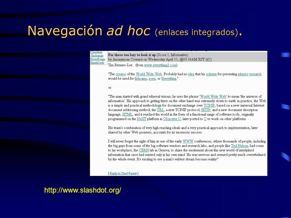 Navegación ad hoc (enlaces integrados). http://www.slashdot.org/