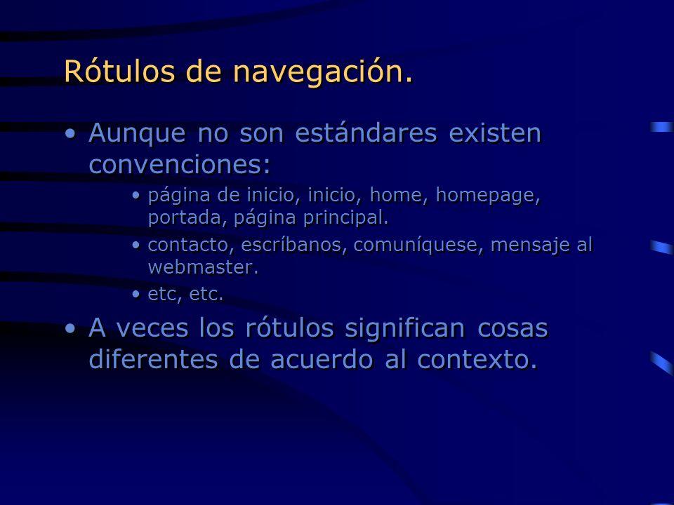 Rótulos de navegación. Aunque no son estándares existen convenciones: página de inicio, inicio, home, homepage, portada, página principal. contacto, e