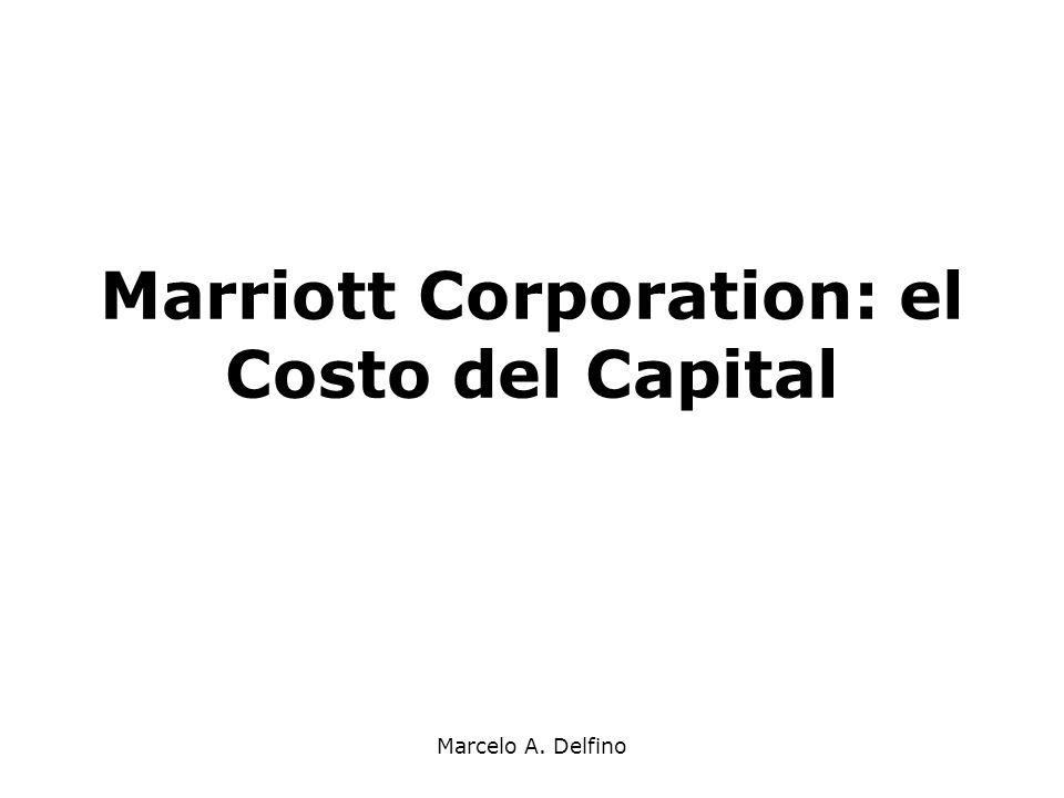 Marcelo A. Delfino Marriott Corporation: el Costo del Capital