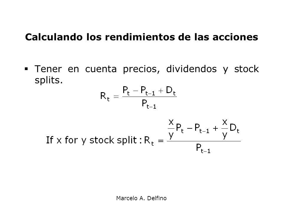 Marcelo A. Delfino Calculando los rendimientos de las acciones Tener en cuenta precios, dividendos y stock splits.