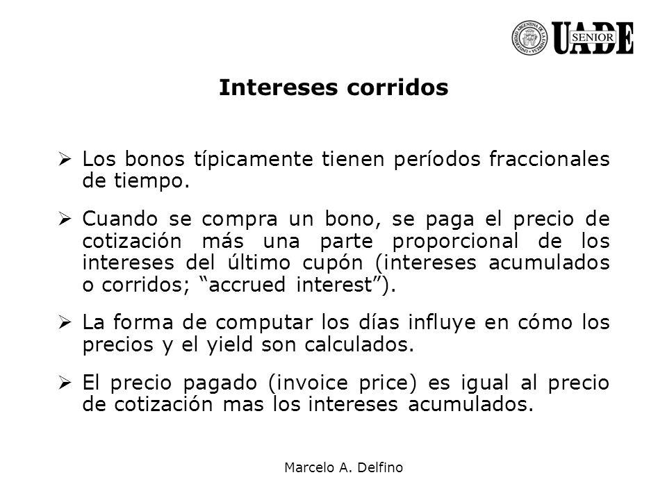 Marcelo A. Delfino Los bonos típicamente tienen períodos fraccionales de tiempo. Cuando se compra un bono, se paga el precio de cotización más una par