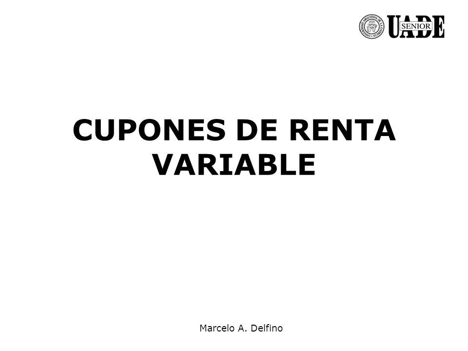 Marcelo A. Delfino CUPONES DE RENTA VARIABLE