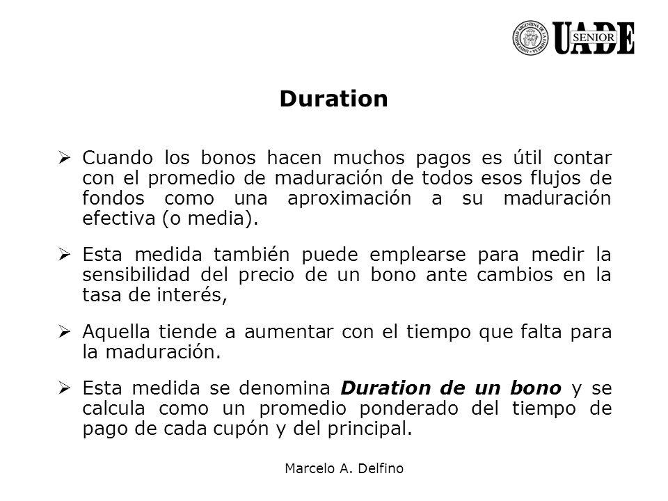 Marcelo A. Delfino Cuando los bonos hacen muchos pagos es útil contar con el promedio de maduración de todos esos flujos de fondos como una aproximaci