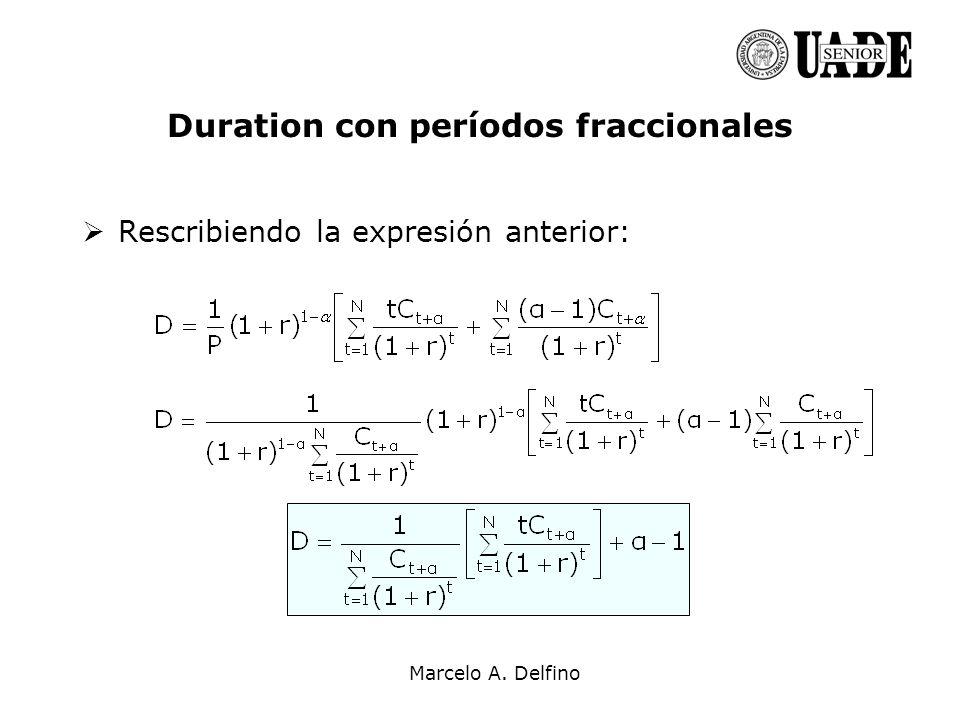 Marcelo A. Delfino Duration con períodos fraccionales Rescribiendo la expresión anterior: