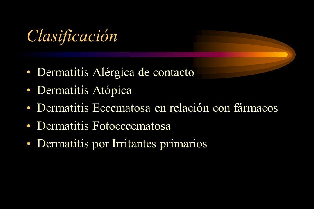 Clasificación Dermatitis Alérgica de contacto Dermatitis Atópica Dermatitis Eccematosa en relación con fármacos Dermatitis Fotoeccematosa Dermatitis por Irritantes primarios