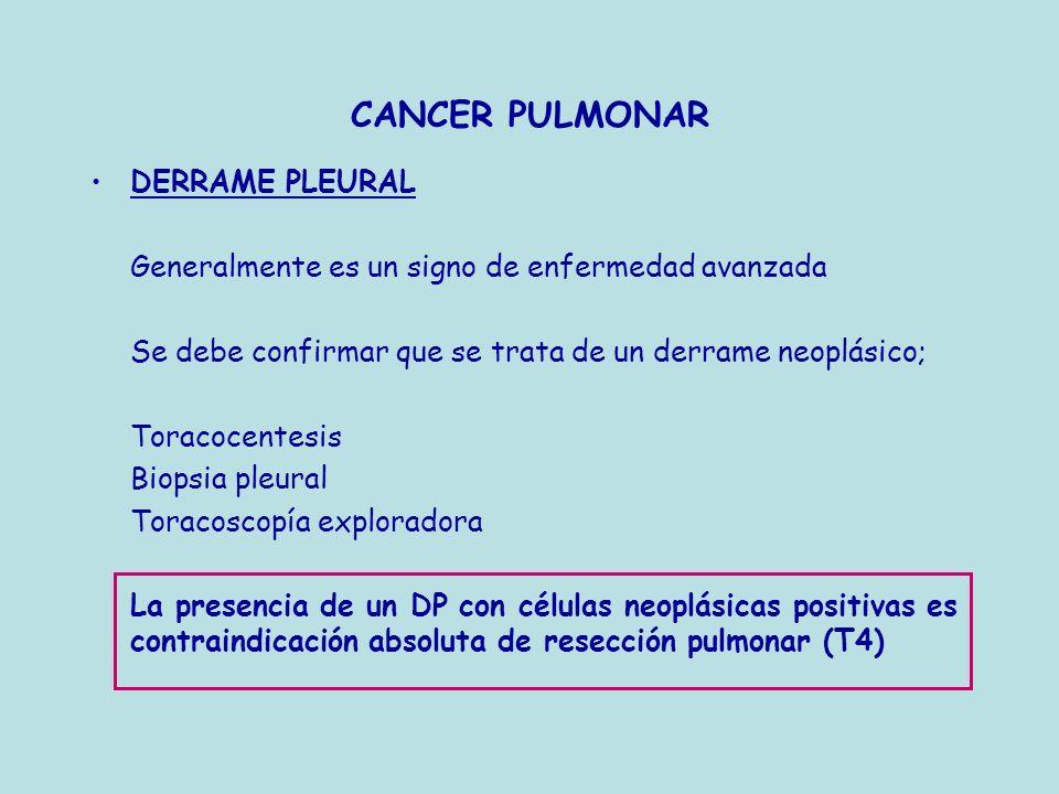 CANCER PULMONAR DERRAME PLEURAL Generalmente es un signo de enfermedad avanzada Se debe confirmar que se trata de un derrame neoplásico; Toracocentesi