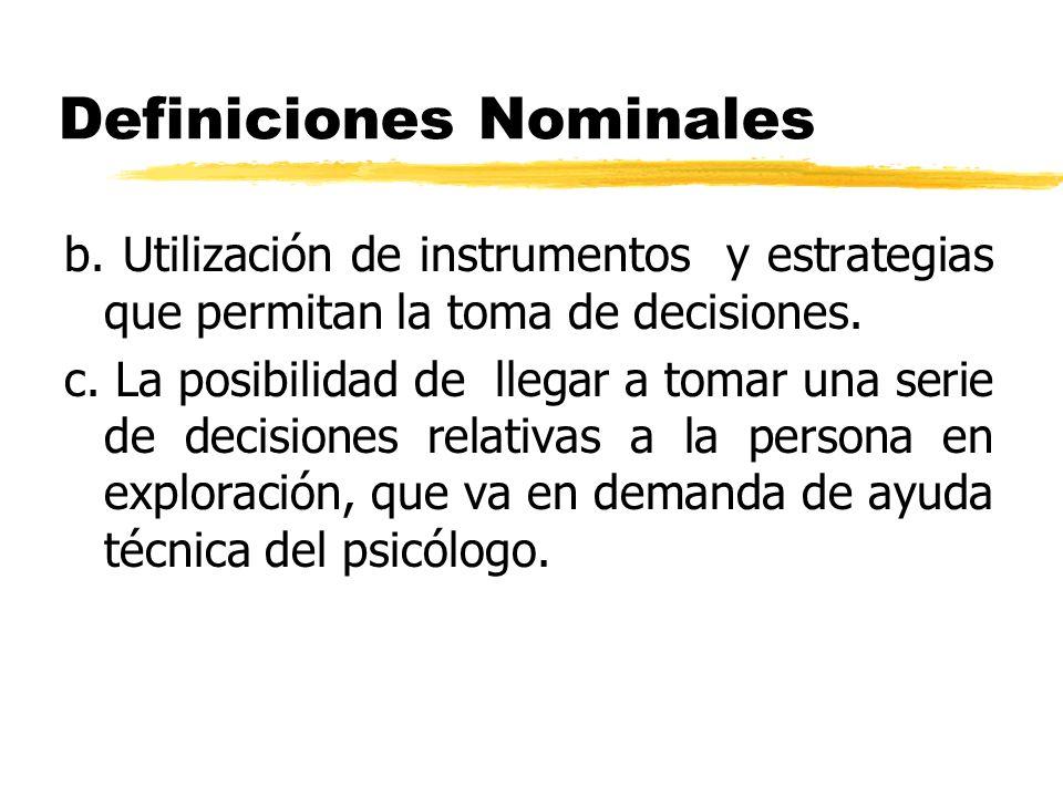 Definiciones Nominales b. Utilización de instrumentos y estrategias que permitan la toma de decisiones. c. La posibilidad de llegar a tomar una serie