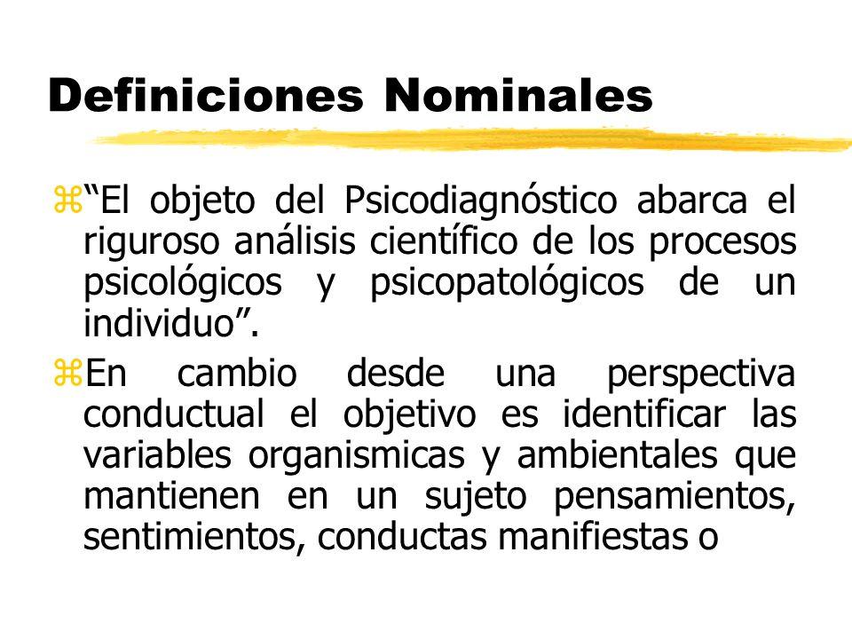 Definiciones Nominales zEl objeto del Psicodiagnóstico abarca el riguroso análisis científico de los procesos psicológicos y psicopatológicos de un in