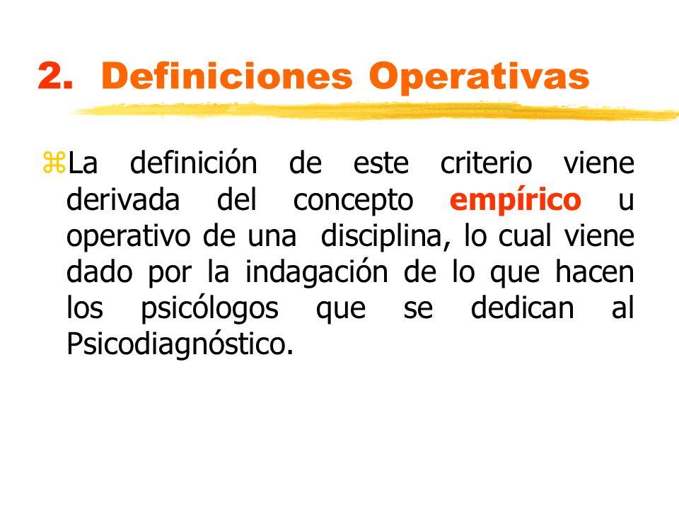 2. Definiciones Operativas zLa definición de este criterio viene derivada del concepto empírico u operativo de una disciplina, lo cual viene dado por