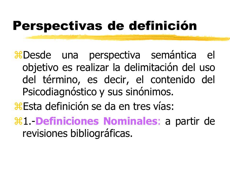 Perspectivas de definición zDesde una perspectiva semántica el objetivo es realizar la delimitación del uso del término, es decir, el contenido del Ps