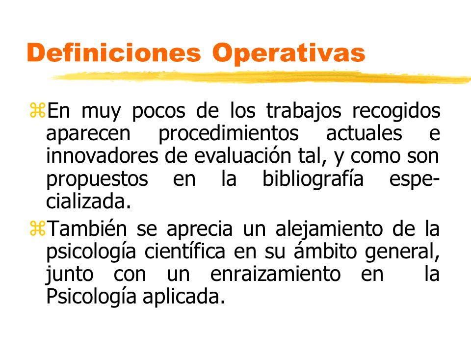 Definiciones Operativas zEn muy pocos de los trabajos recogidos aparecen procedimientos actuales e innovadores de evaluación tal, y como son propuesto