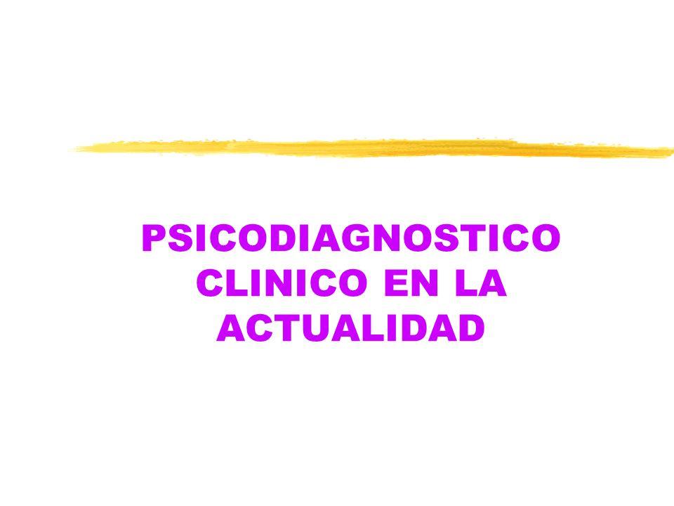 PSICODIAGNOSTICO CLINICO EN LA ACTUALIDAD