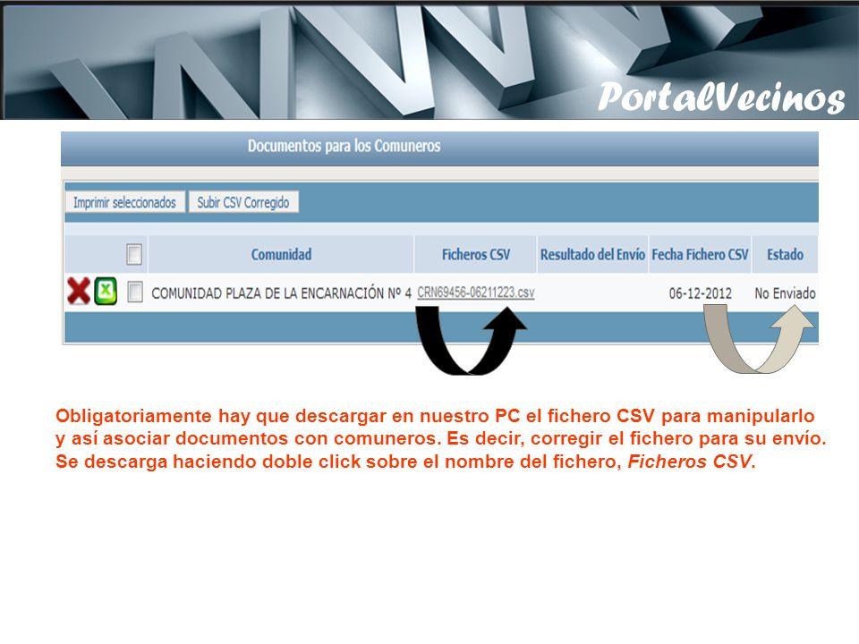 PortalVecinos Obligatoriamente hay que descargar en nuestro PC el fichero CSV para manipularlo y así asociar documentos con comuneros.