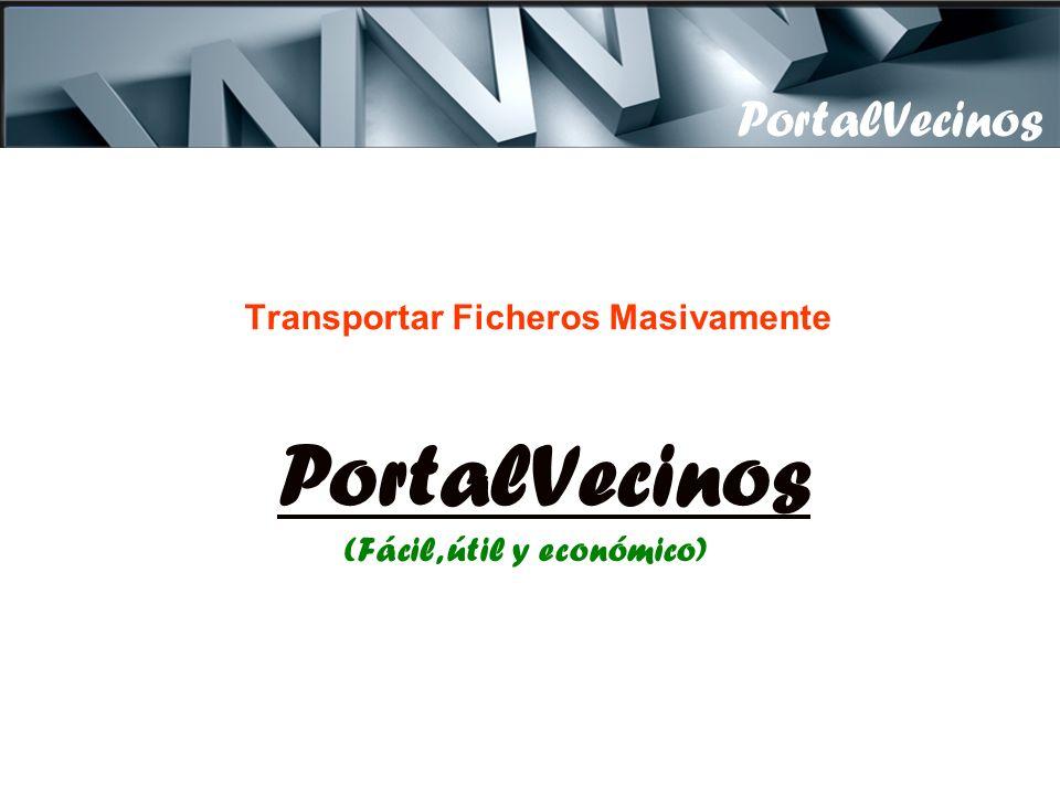 Transportar Ficheros Masivamente PortalVecinos PortalVecinos (Fácil, útil y económico)