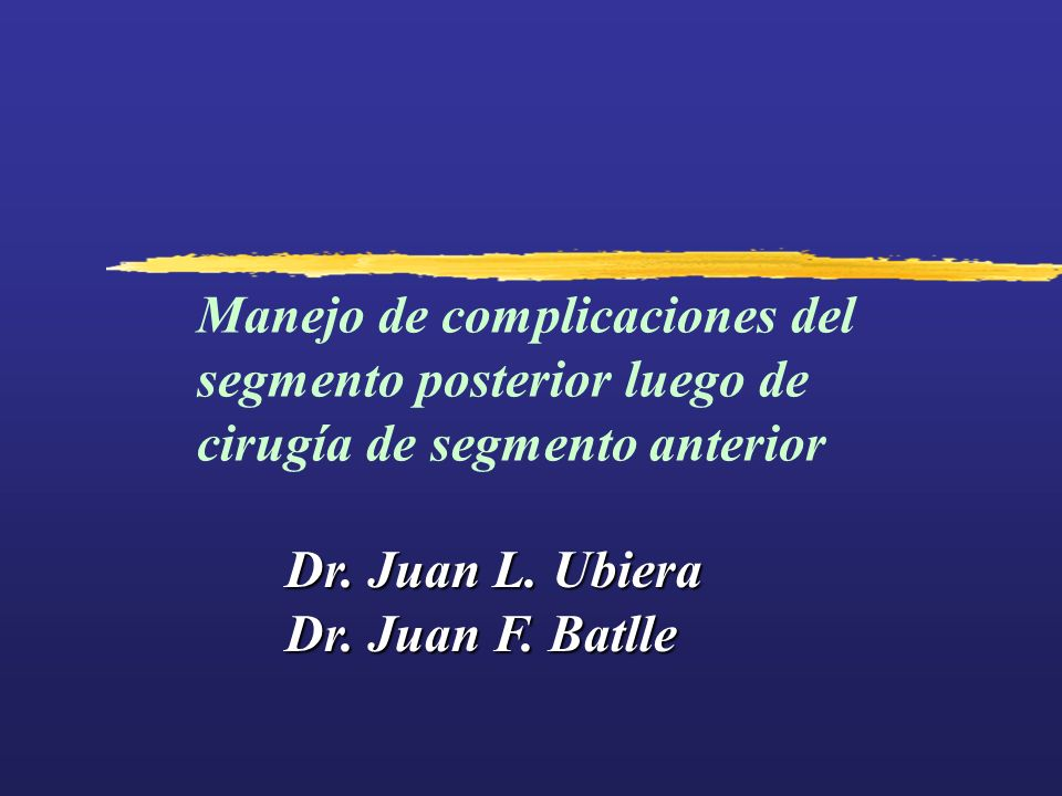 MANEJO DE CRISTALINO LUXADO Dr. Juan L. Ubiera Dr. Juan F. Batlle