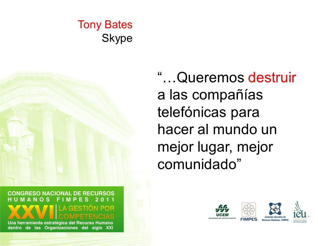 Tony Bates Skype …Queremos destruir a las compañías telefónicas para hacer al mundo un mejor lugar, mejor comunidado