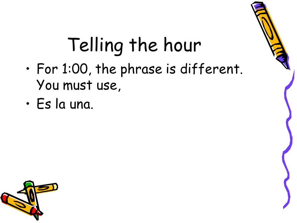 Telling the minutes Just like for 15 minutes after the hour, to say that it is 15 minutes (a quarter til) before the hour, they use cuarto.