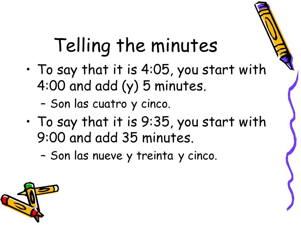 Answers 1.12:55 2.9:50 3.3:45 4.5:47 1.Es la una menos cinco.