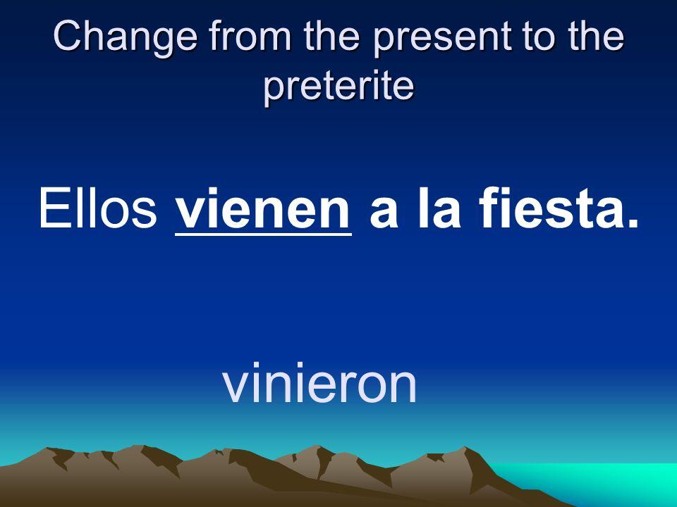 Change from the present to the preterite Ellos se ponen la ropa. se pusieron
