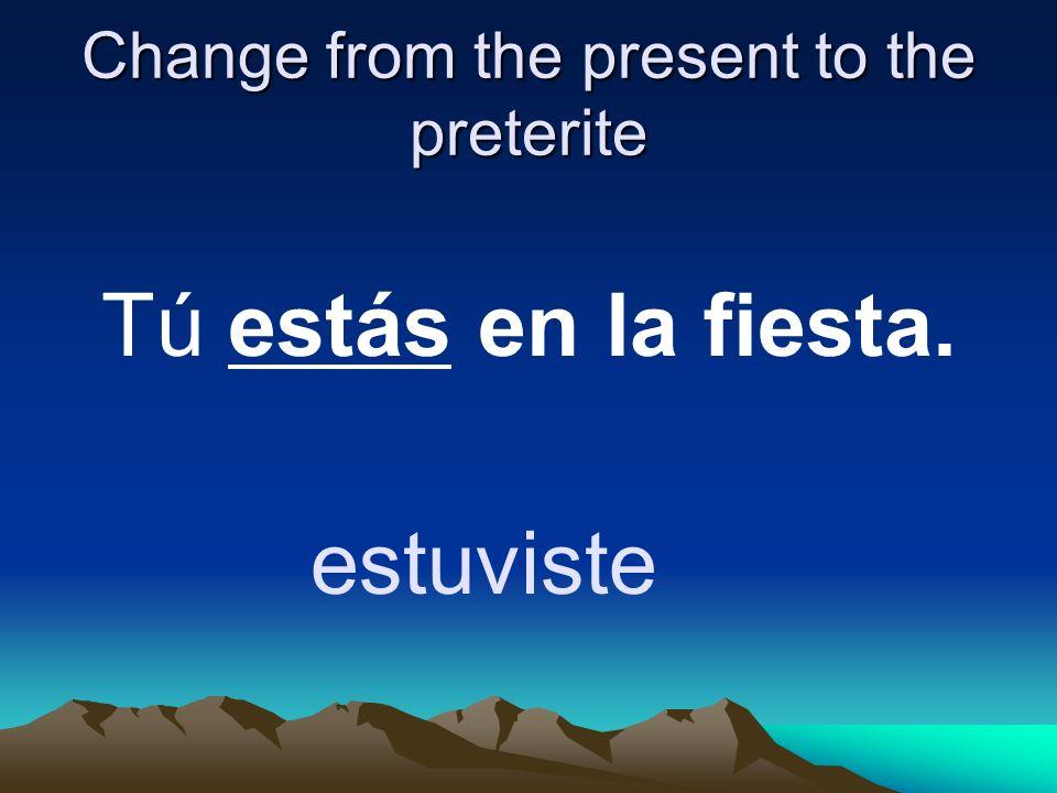 Change from the present to the preterite Nosotros sabemos las reglas. supimos