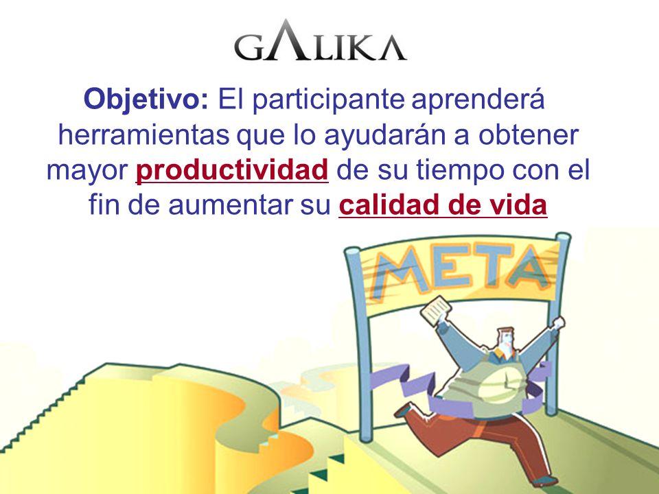 Objetivo: El participante aprenderá herramientas que lo ayudarán a obtener mayor productividad de su tiempo con el fin de aumentar su calidad de vida