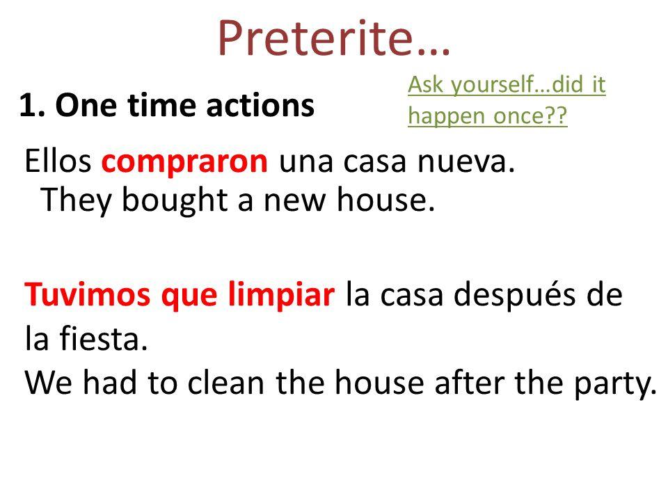 Other Preterite Uses 2.consecutive actions – Comí, salí de la casa y llegué a la escuela.