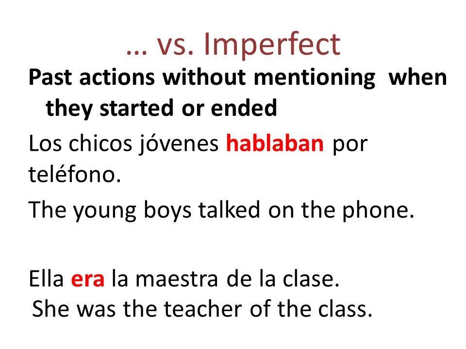 Other Imperfect Uses 1.Time – Eran las dos de la tarde.