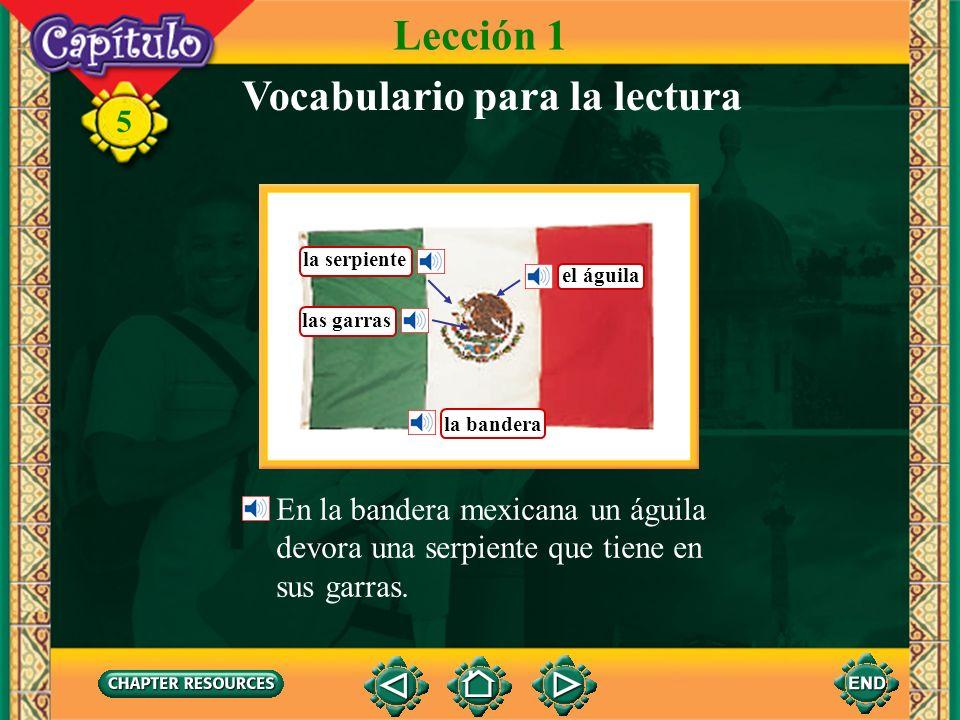 5 En la bandera mexicana un águila devora una serpiente que tiene en sus garras.