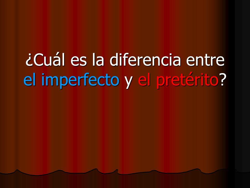 ¿Cuál es la diferencia entre el imperfecto y el pretérito?