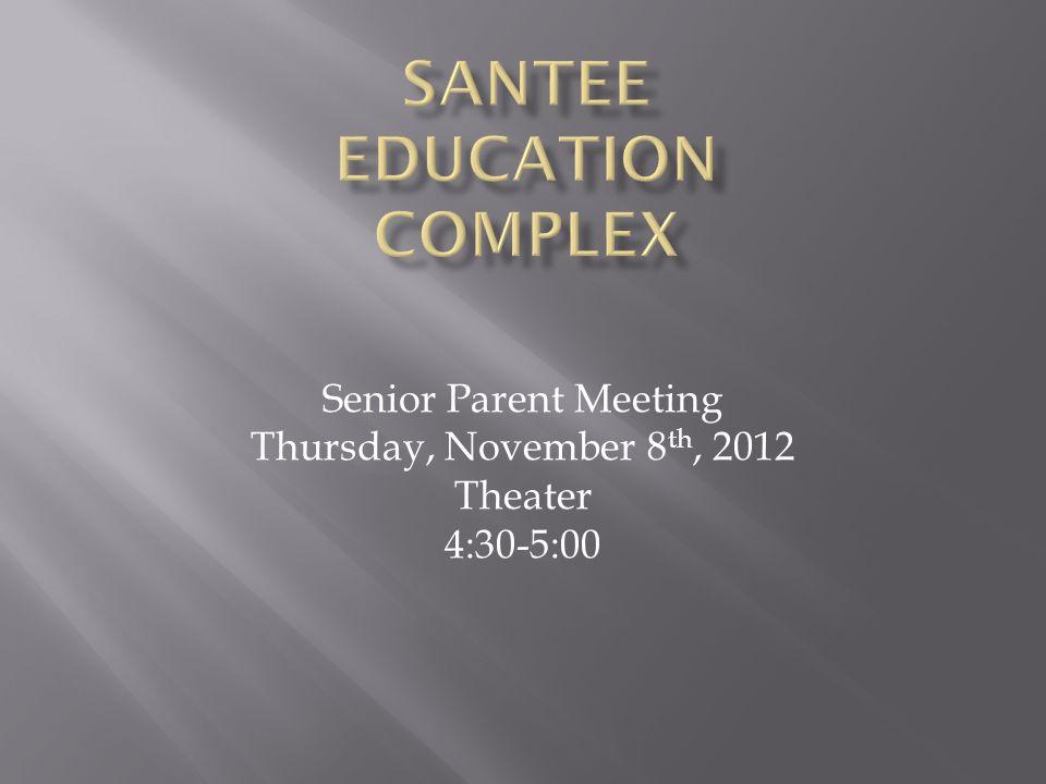 Senior Parent Meeting Thursday, November 8 th, 2012 Theater 4:30-5:00